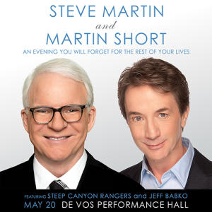 Steve Martin & Martin Short to bring An Evening You Will Forget for the  Rest of Your Life to SMG-managed DeVos Performance Hall on May 20