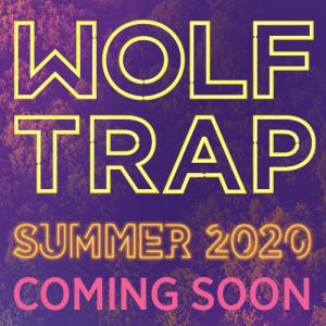 Wolf Trap Summer 2020