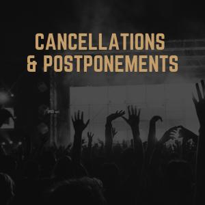 Cancellations & Postponements
