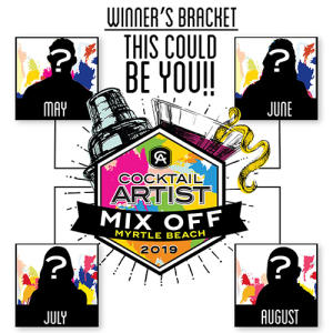 Winner's Bracket This Could Be You! Cocktail Artist Mix Off Myrtle Beach 2019