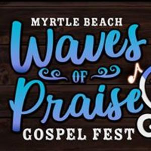 Myrtle Beach Waves of Praise Gospel Fest