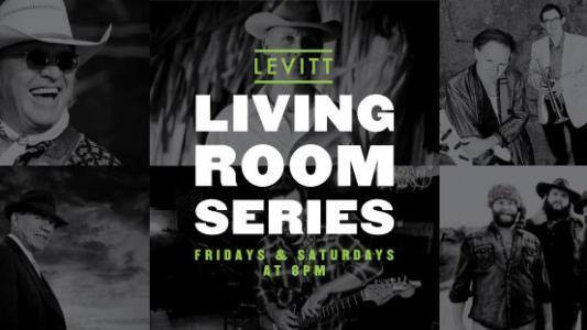 "Levitt Pavilion living room series graphic. Text says, ""Levitt, Living Room Series, Fridays & Saturdays at 8 PM"""
