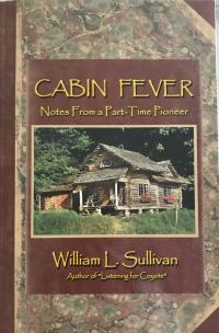 Cabin Fever by William Sullivan