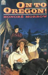 On to Oregon by Honore Morrow