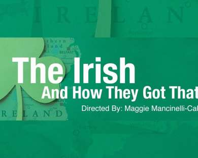 POSTPONED: The Irish And How They Got That Way