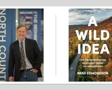A Wild Idea: How the Environmental Movement Tamed the Adirondacks Brad Edmondson