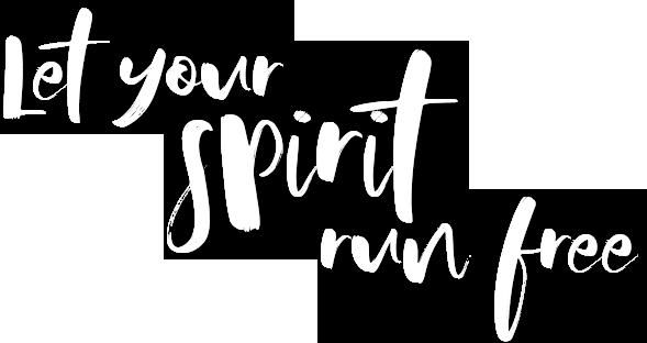 Let your spirit run free