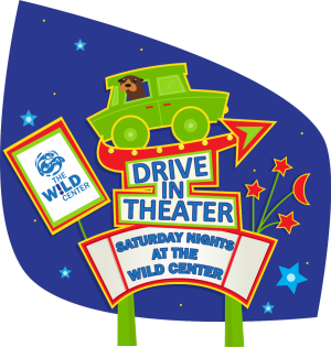 The Wild Center Announces Drive In Movie Theater
