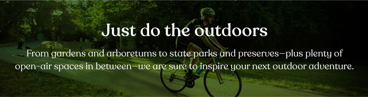 just do the outdoors