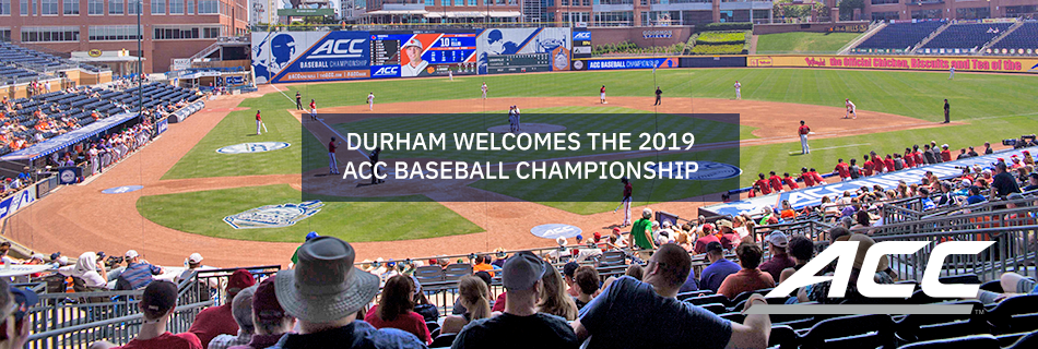 Durham Welcomes the 2019 ACC Baseball Championship