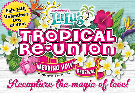 LuLu's Tropical Reunion Valentines ad - Recapture the magic of love!