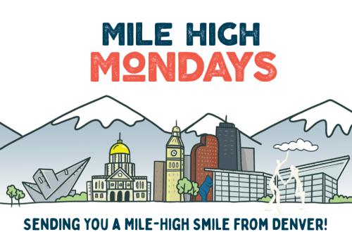 Mile High Mondays - sending you a Mile-High smile from Denver!