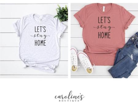 Caroline's Boutique Stay at Home shirts