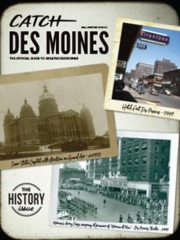 Catch Des Moines Visitor Guide Fall-Winter 2020-2021 History Issue