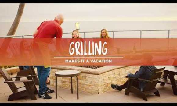 Grilling: Makes It A Vacation