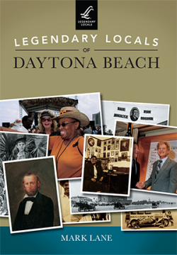 A book cover of Legendary Locals of Daytona Beach by Mark Lane
