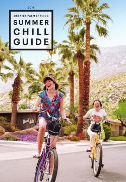 2019 Summer Chill Guide Palm Springs Life