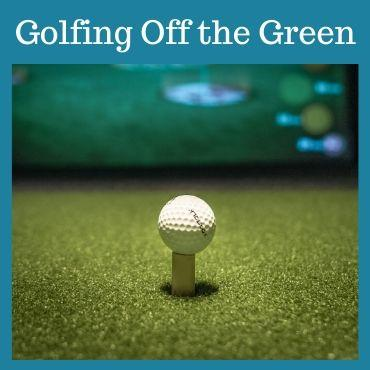 Golfing Off The Green