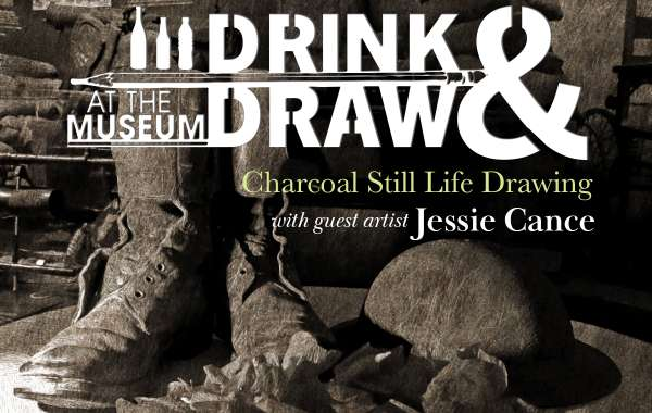 Drink-n-draw at the Museum: Charcoal Still Life