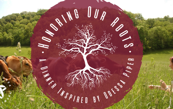 Honoring our Roots: A Dinner Inspired by Odessa Piper