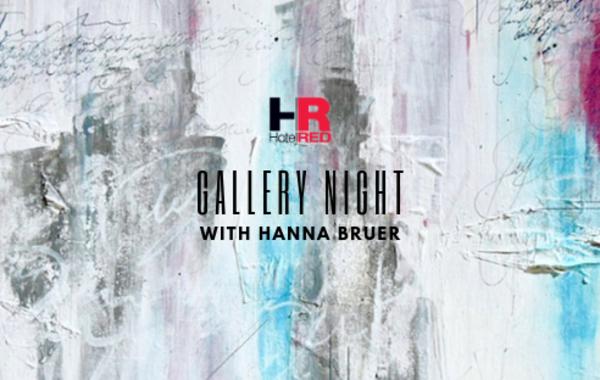 Gallery Night with Hanna Bruer