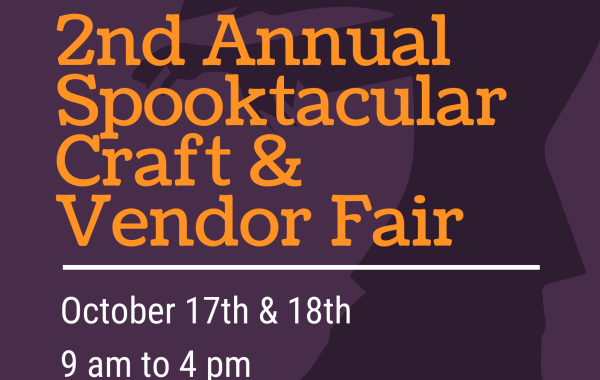 2nd Annual Spooktacular Craft & Vendor Fair