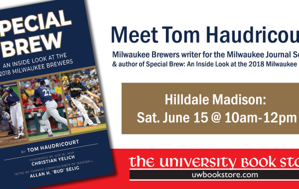 """""""Special Brew: An Inside Look at the 2018 Milwaukee Brewers"""" Author Signing with Tom Haudricourt"""