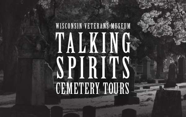 Wisconsin Veterans Museum Annual Talking Spirits Candlelit Cemetery Tours