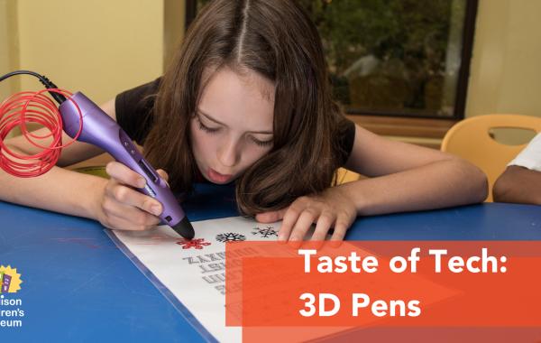 Taste of Tech: 3D Pens