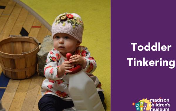 Toddler Tinkering