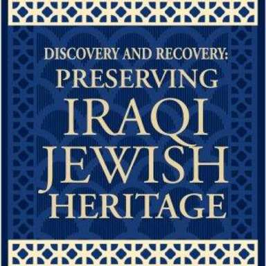 Discovery and Recovery: Preserving Iraqi Jewish Heritage