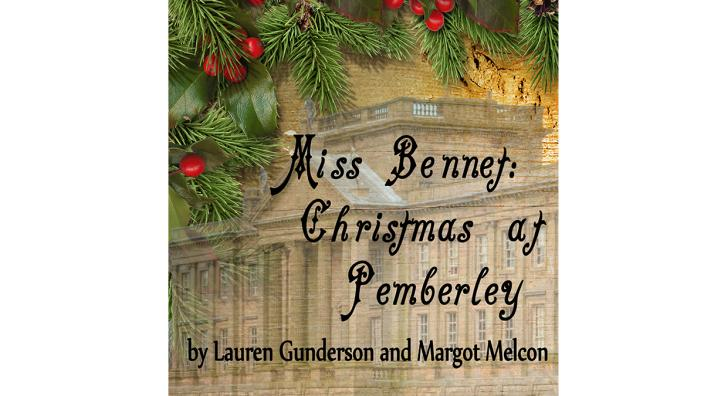Christmas At Pemberley.Miss Bennet Christmas At Pemberley
