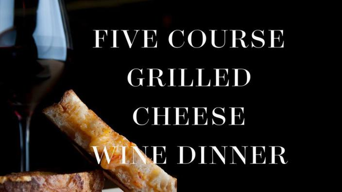 5 Course Grilled Cheese & Wine Dinner