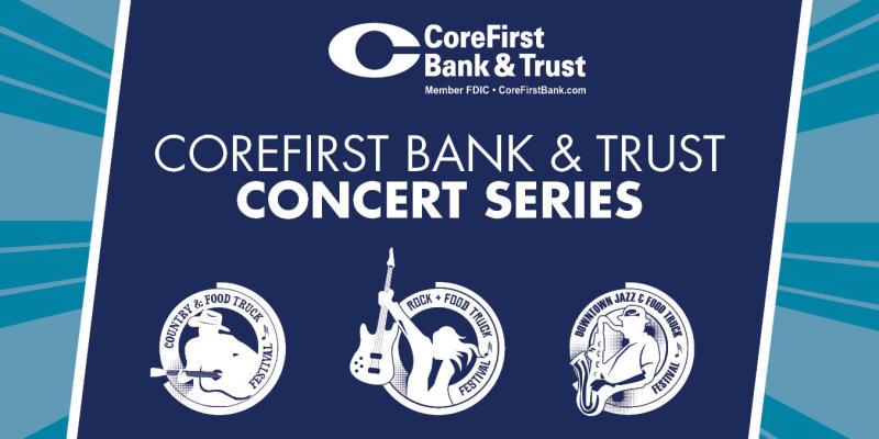 CoreFirst Bank & Trust Concert Series
