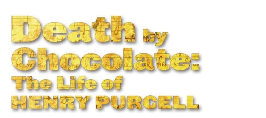 Camerata Nova Death by Chocolate: The Life of Henry Purcell
