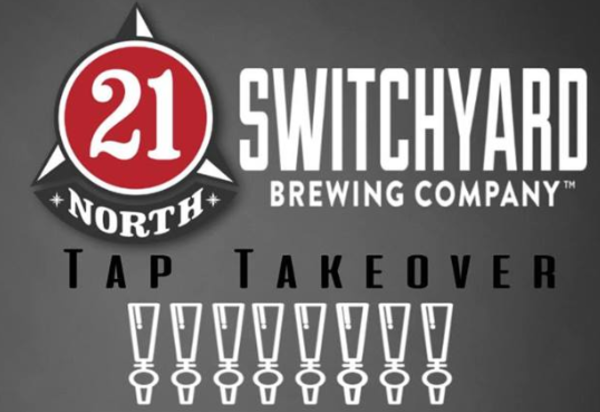 Switchyard Brewing Company takes over the taps at 21 North Eatery & Cellar on May 24.