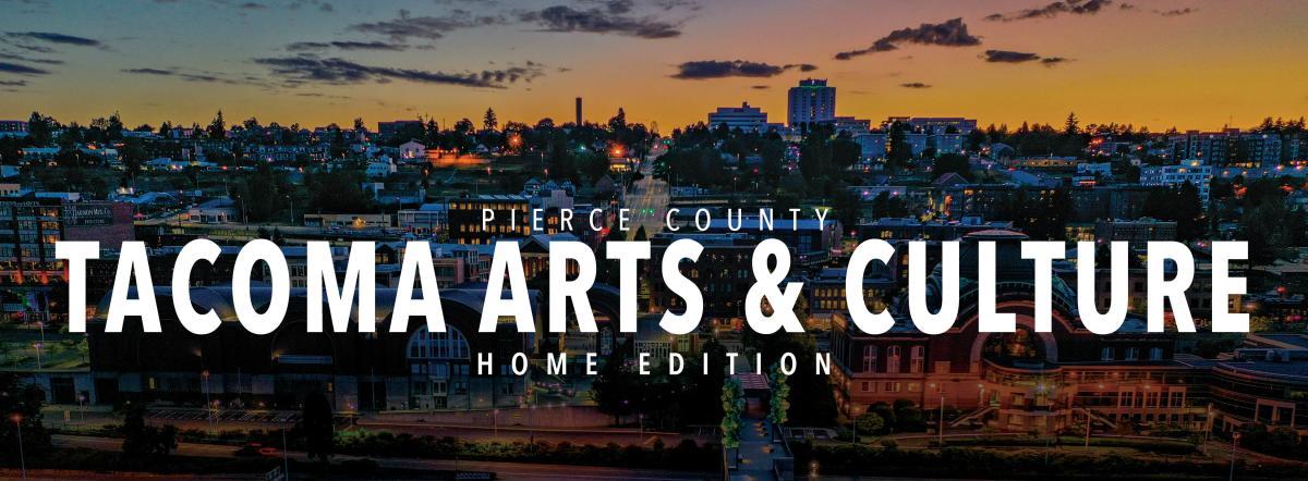 Tacoma Arts and Culture Home Edition
