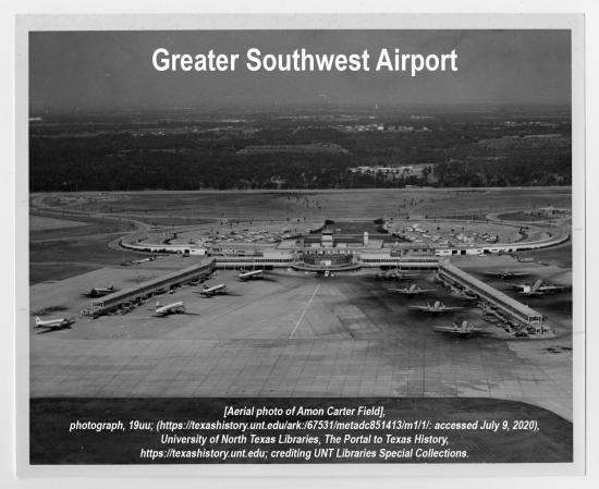 A black and white photograph of Greater Southwest Airport and Amon Carter Field.