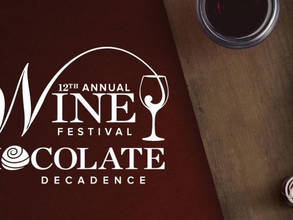 12th Annual Wine Festival and Chocolate Decadence