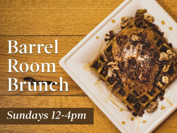 Barrel Room Brunch - Sundays 12 - 4PM