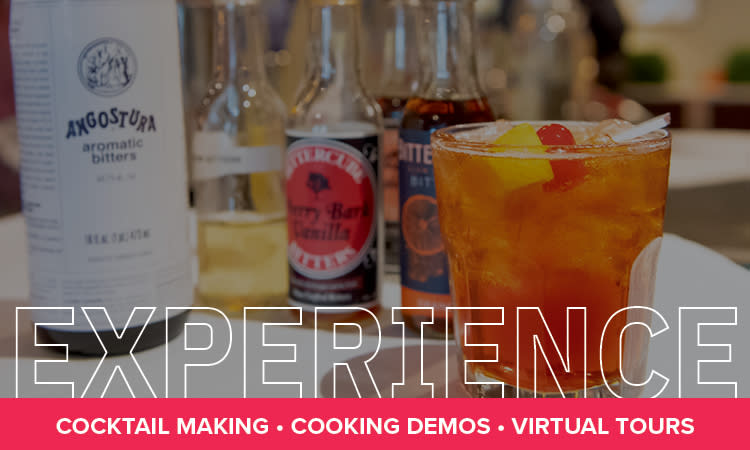Experience: Cocktail Making, Cooking Demos, Virtual Tours