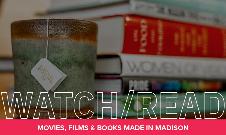 Watch/Read: Movies, Films and Books Made in Madison