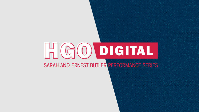 HGO Digital -Houston Grand Opera