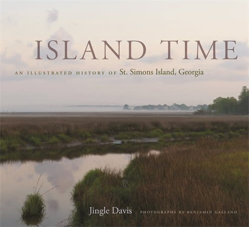 Island Time an Illustrated History of St. Simons Island, GA Book Cover