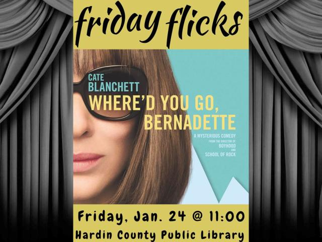 "Friday Flicks, ""Where'd You Go, Bernadette"""