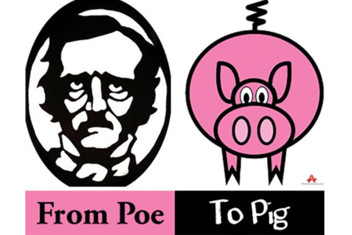 From Poe To Pig