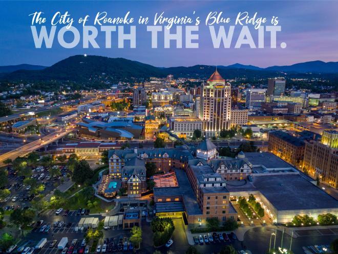 City of Roanoke - Worth the Wait