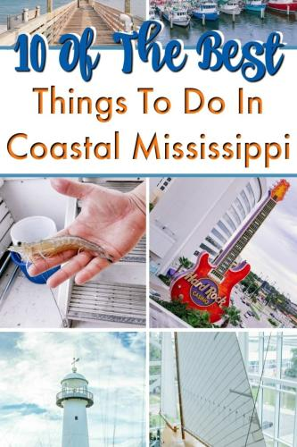 10 of the Best Things to do in Coastal Mississippi