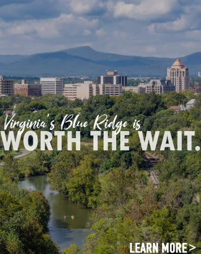 Roanoke, Virginia - Worth the Wait