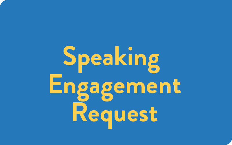 Speaking Engagement Request